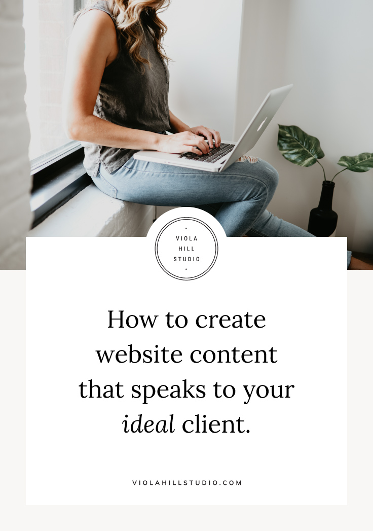 How to create website content that speaks to your ideal client - Viola Hill Studio
