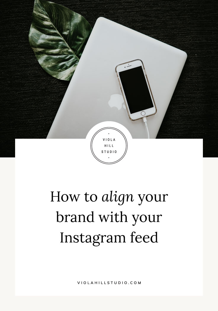 How to align your brand with your Instagram feed  |  marketing strategy tips through social media . | . Viola Hill Studio