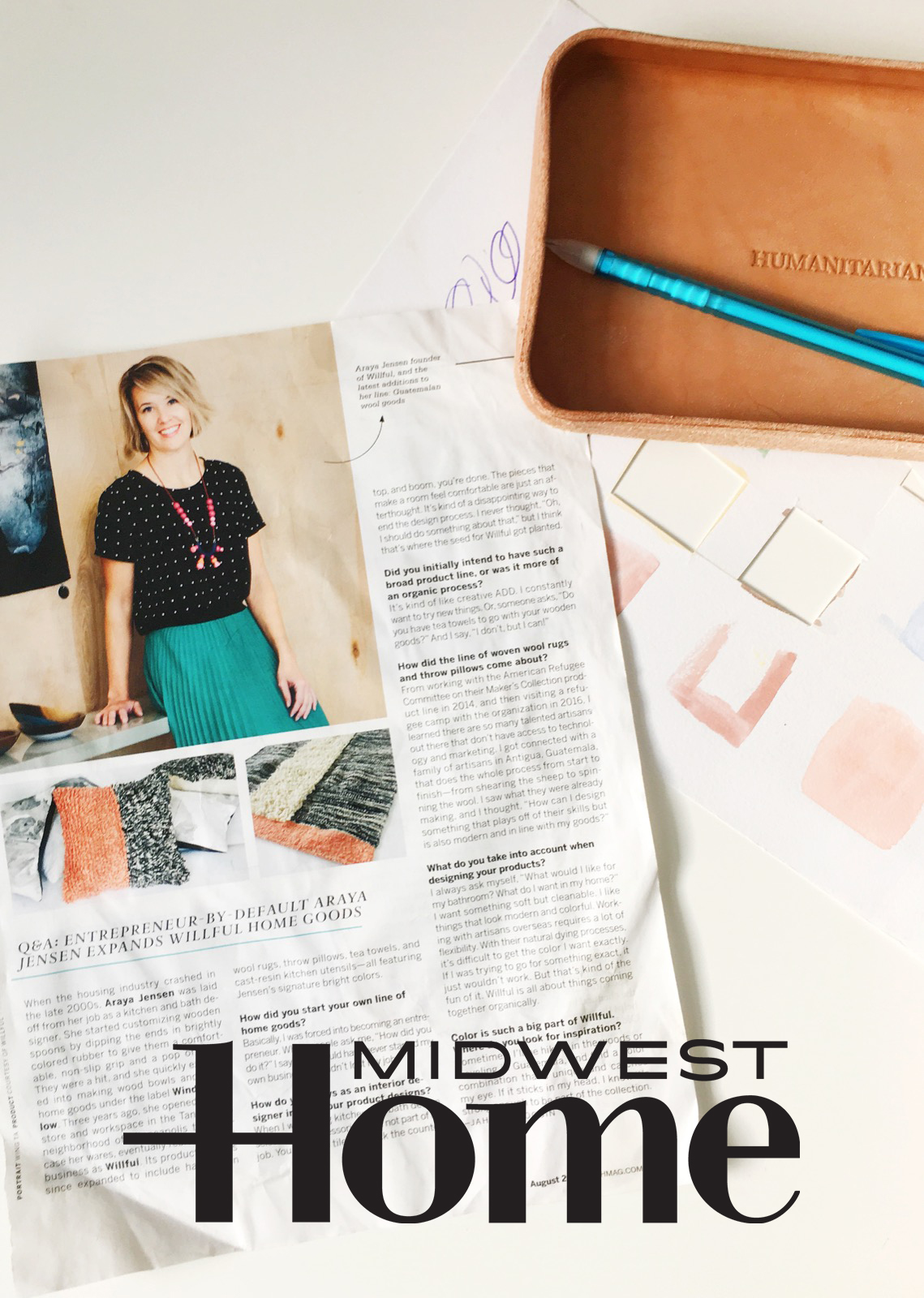 """ It's [WILLFUL] product line has since expanded to include handwoven wool rugs, throw pillows, tea towels, and cast-resin kitchen utensils - all featuring Jensen's signer bright colors."" -MIDWEST HOME MAGAZINE August 2017"