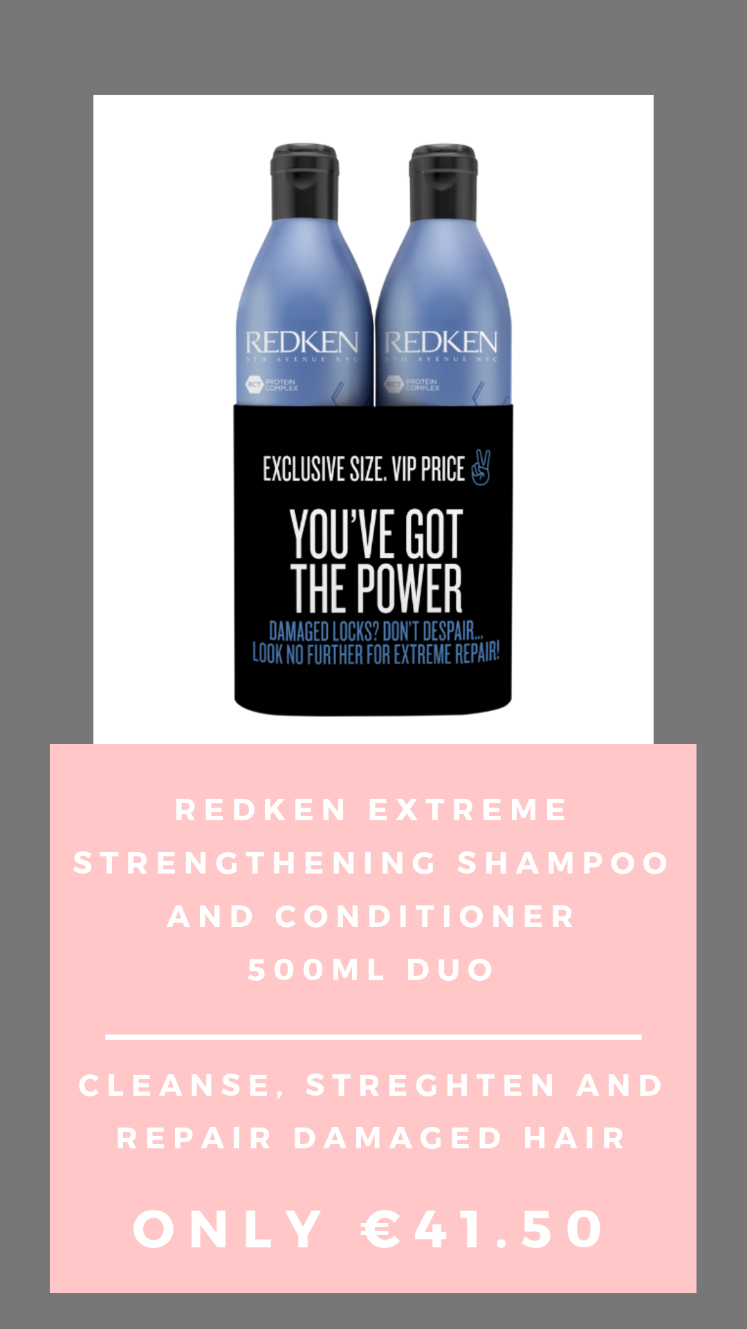SHOP THE REDKEN EXTREME 500ml DUO HERE!