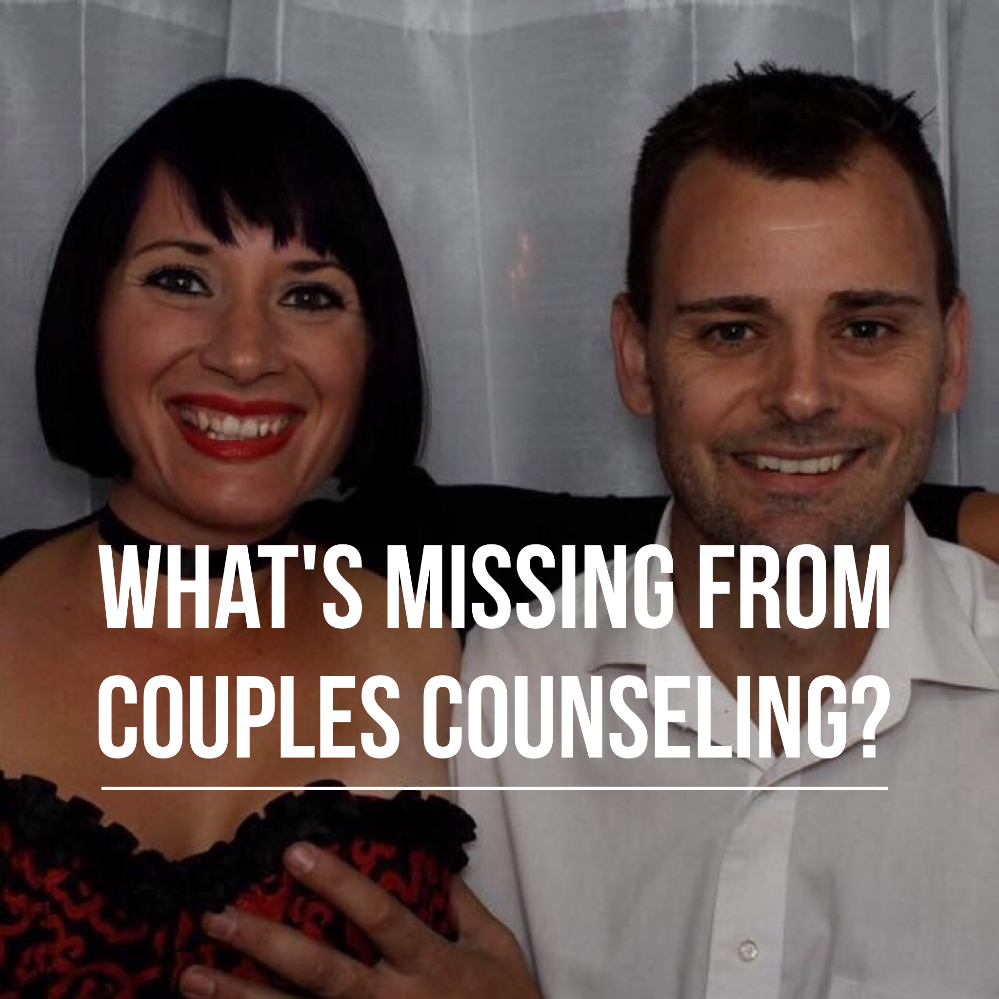 What's Missing From Couples Counseling podcast art.PNG