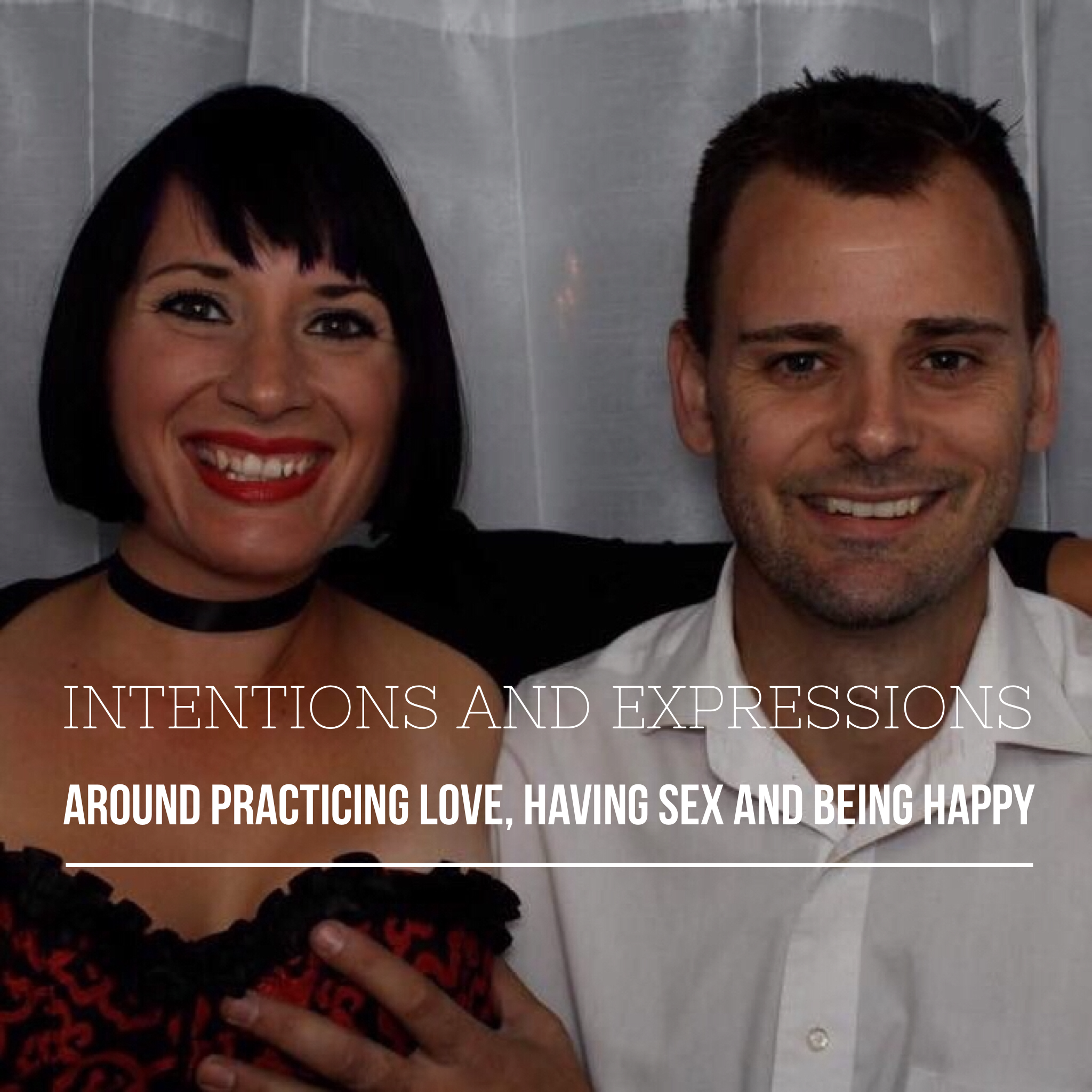 Intentions and Expressions Around Practicing Love Having Sex and Being Happy podcast art.PNG