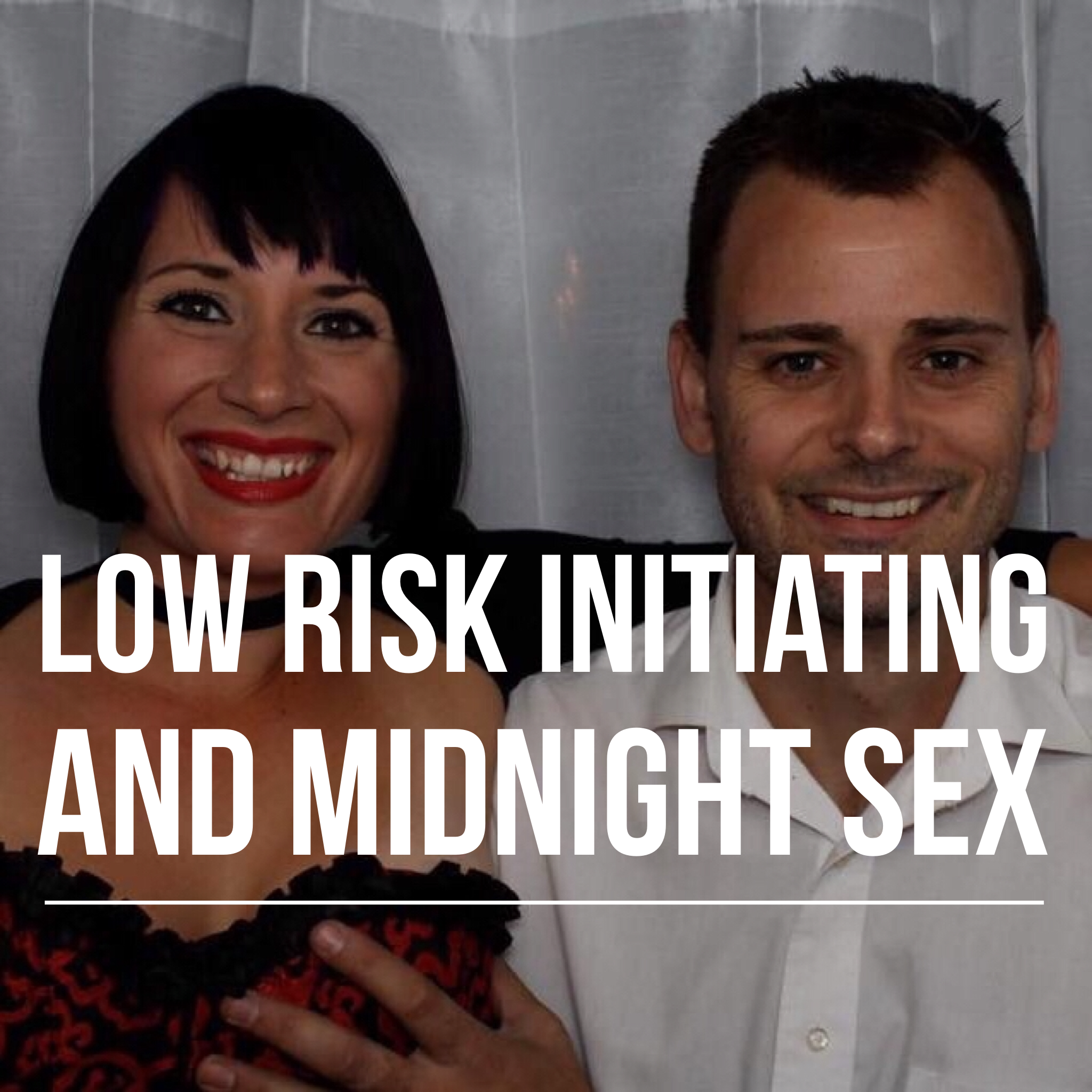 Low Risk Initiating and Midnight Sex podcast art.PNG