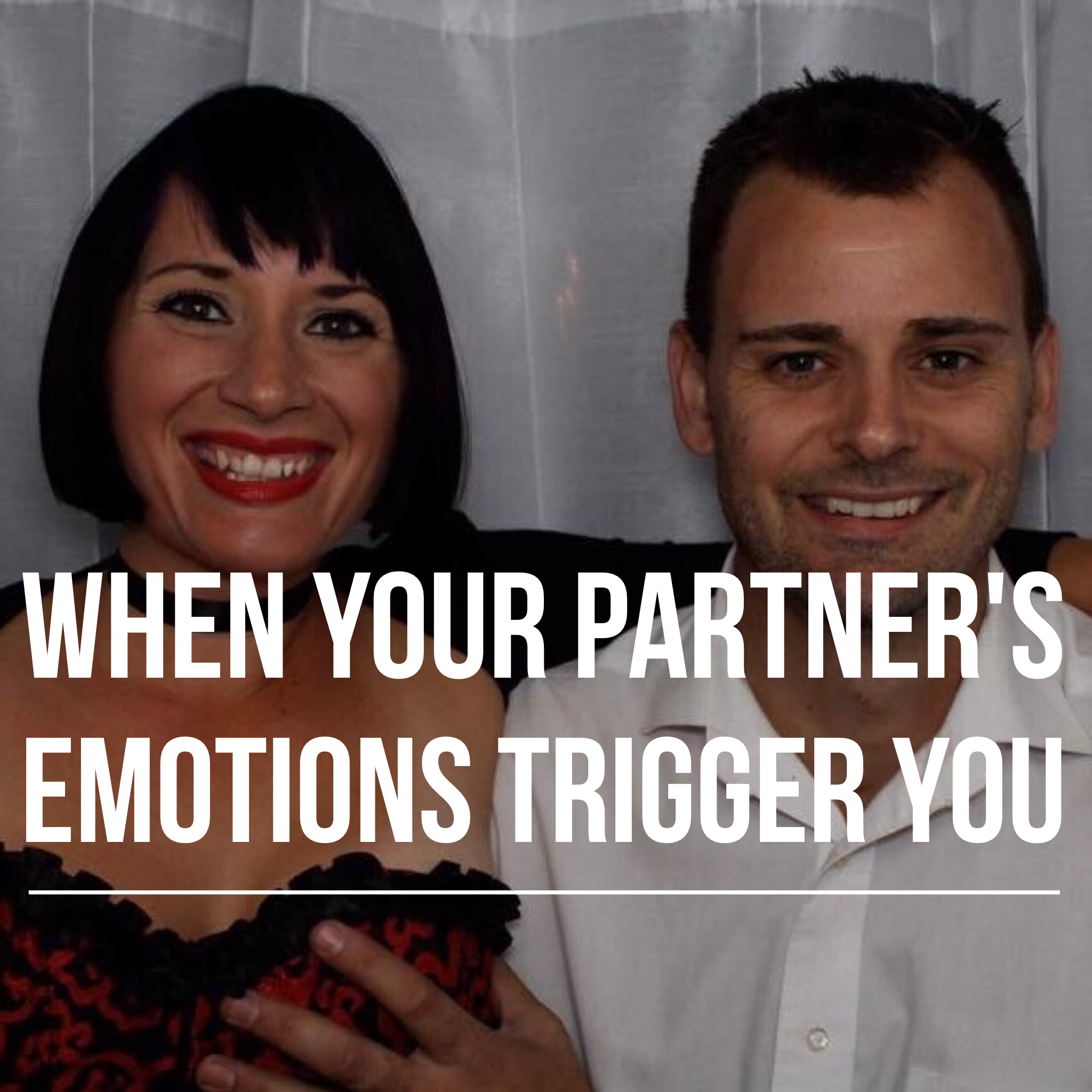 When Your Partner's Emotions Trigger You podcast art.PNG