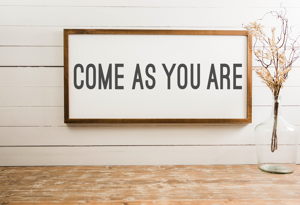 Come As You Are signboard from Small Wood Home.