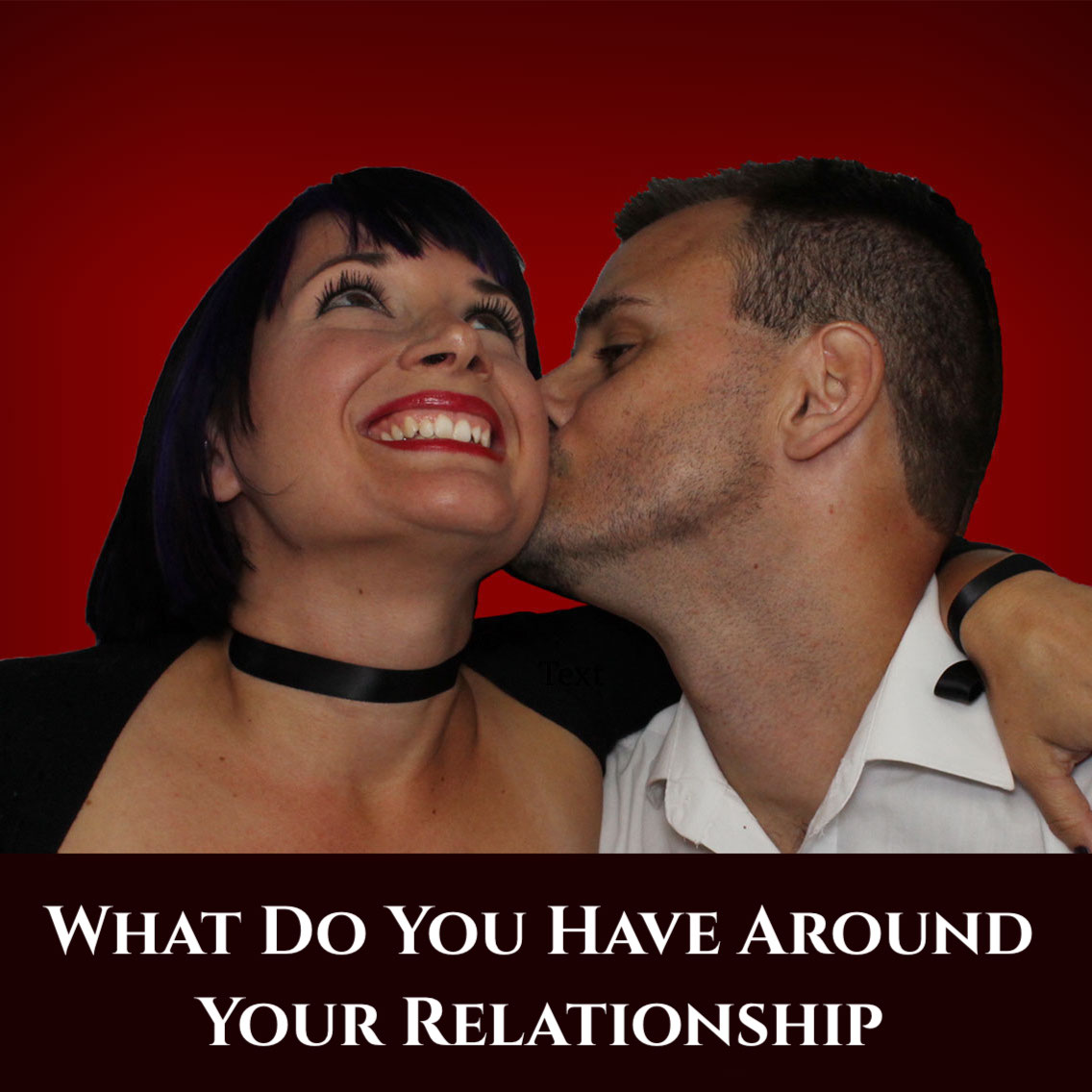 What Do You Have Around Your Relationship podcast art.jpeg