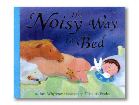 Noisy Way to Bed, The.jpg