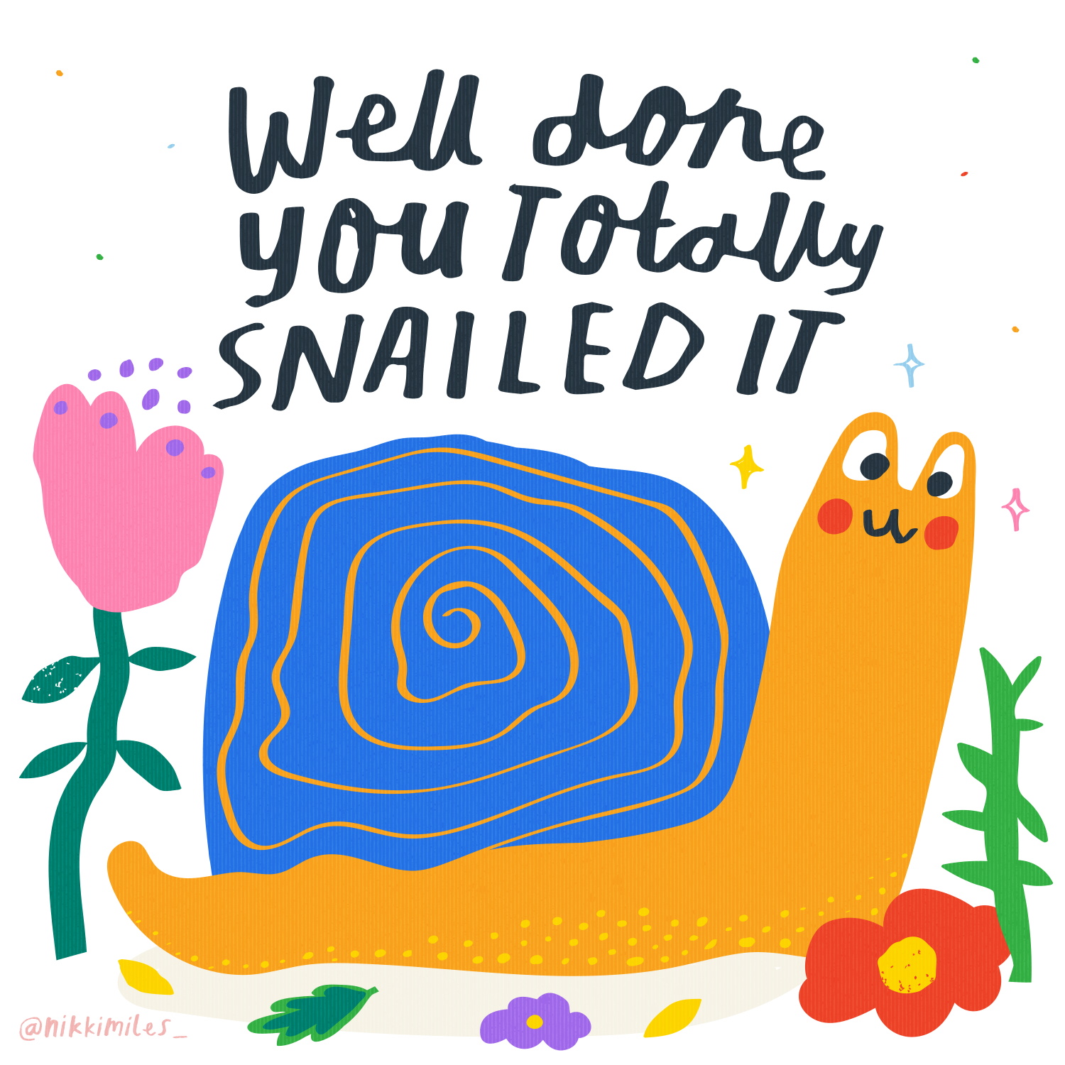 snailed it.png