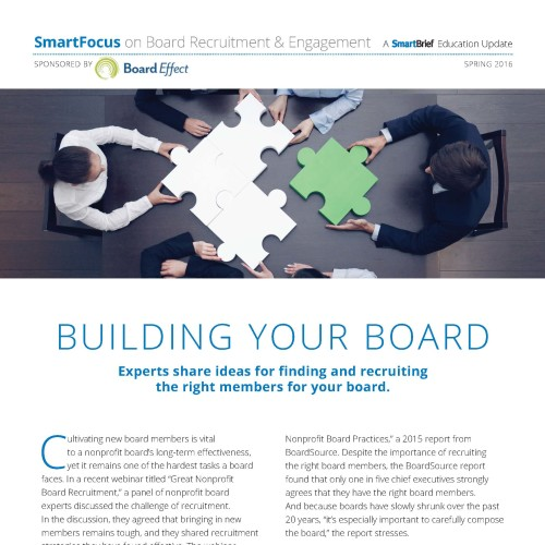 BUILDING YOUR BOARD: EXPERTS SHARE IDEAS FOR RECRUITING BOARD MEMBERS