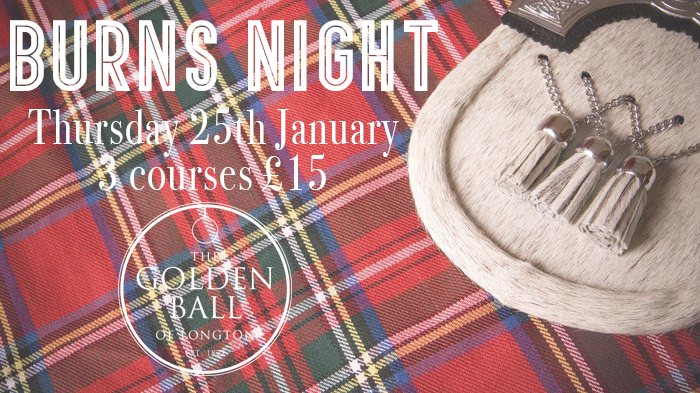 Join us for a real foodie event and celebration. We have a special Scottish inspired set menu from 5pm for just £15 (a la carte also available) plus whiskey cocktails as well as a real life ceilidh! Kittyhawk Ceilidh band will play from 7.30pm and that is not all! There will also be dancing from 8.30pm. Booking is recommended for this event, either online  here , call 01772 613 527 or email info@golden-ball.co.uk