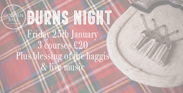 Join us for the foodie event of the year!  Arrival for 7pm for the blessing of the haggis followed by a 3 course Scottish inspired meal for just £20 plus live music.  Pre bookings only. To book call 01772 613 527 or pop in and speak to a member of the team.  See the  Burns Night Menu here