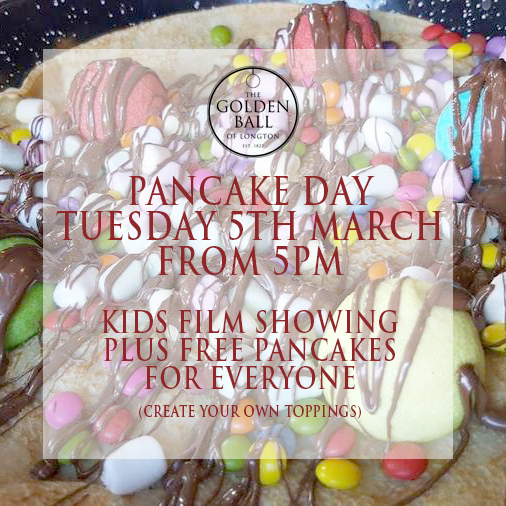 Pancake Day & Kids Film Night Tuesday 5th March  From 5pm Free pancakes for everyone (even create your own toppings as messy or simple as you like) and kids film showing!