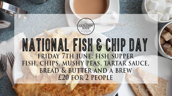 National Fish & Chip Day - Friday 7th June   Celebrate with us - Two fish suppers the whole works for just £20 (£10 per person) available all day