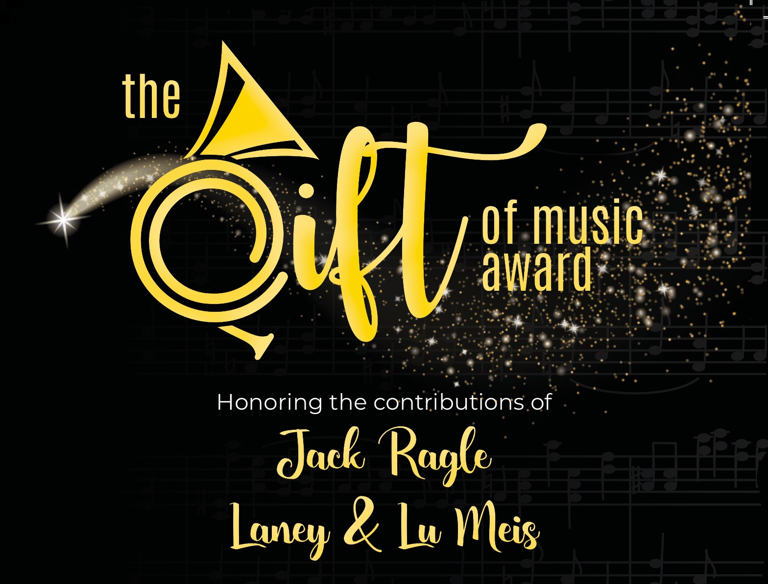 The Gift of Music Award, honoring the contributions of Jack Ragle and Lu & Lancey Meis.