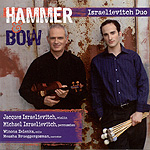 Hammer and Bow - Fleur de Son Classics  ©2006Jacques Israelievitch, violinMichael Israelievitch, percussionWith guest artists Measha Brueggergosman (narrator) and Winona Zelenka (cello)Works by Piazzolla, Metral, Luedeke, Woehr, and Glick.
