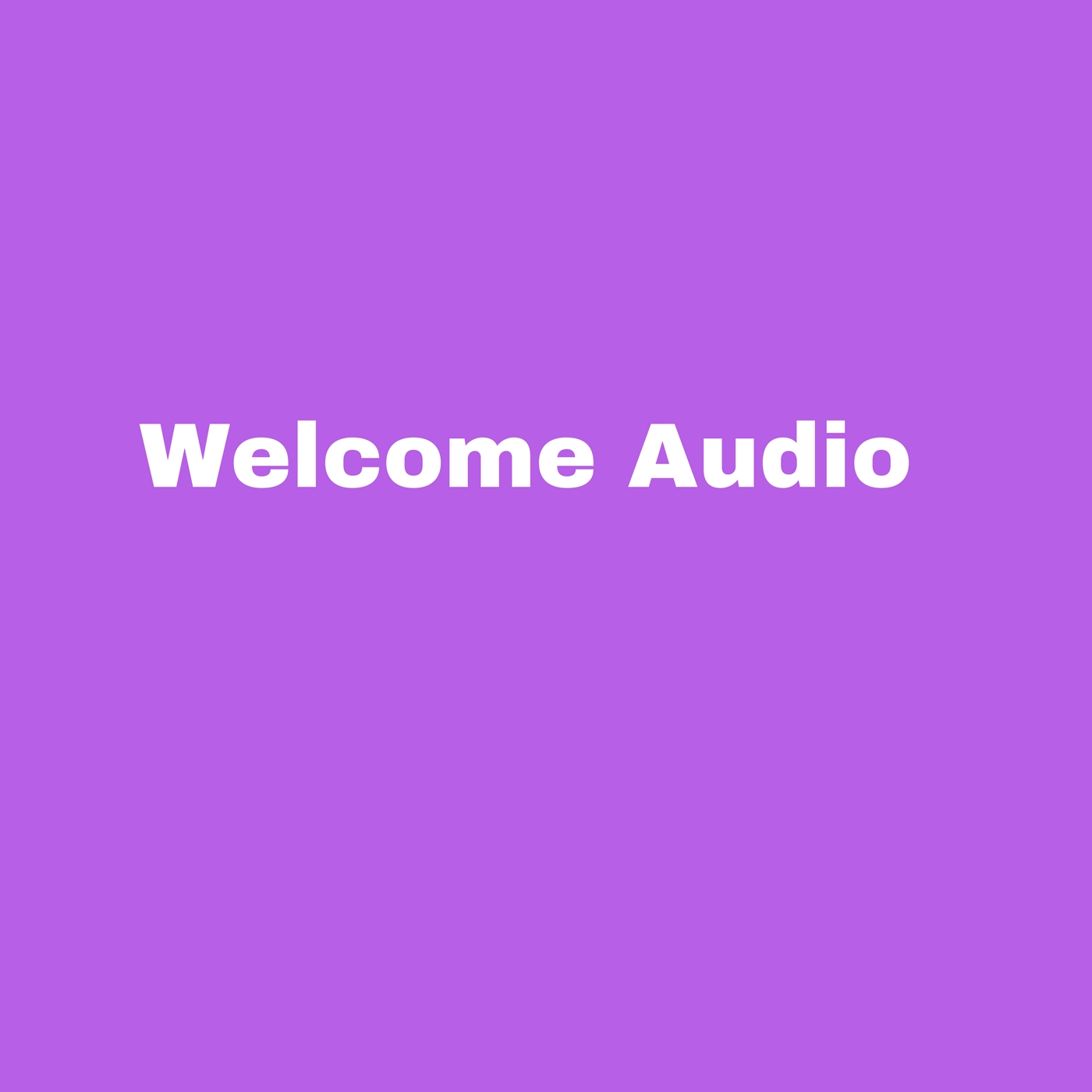 MEMBERSHIP: LISTEN TO YOUR WELCOME AUDIO