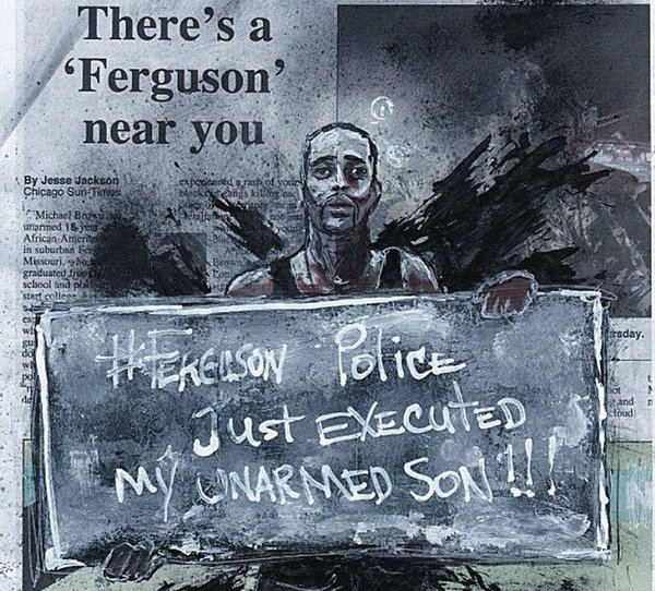 Ferguson Police Just Executed My Unarmed Son © Howard Barry. Used with permission of the artist.