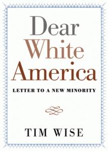 Tim Wise - Dear-White-America-Cover-214x300 copy.jpg