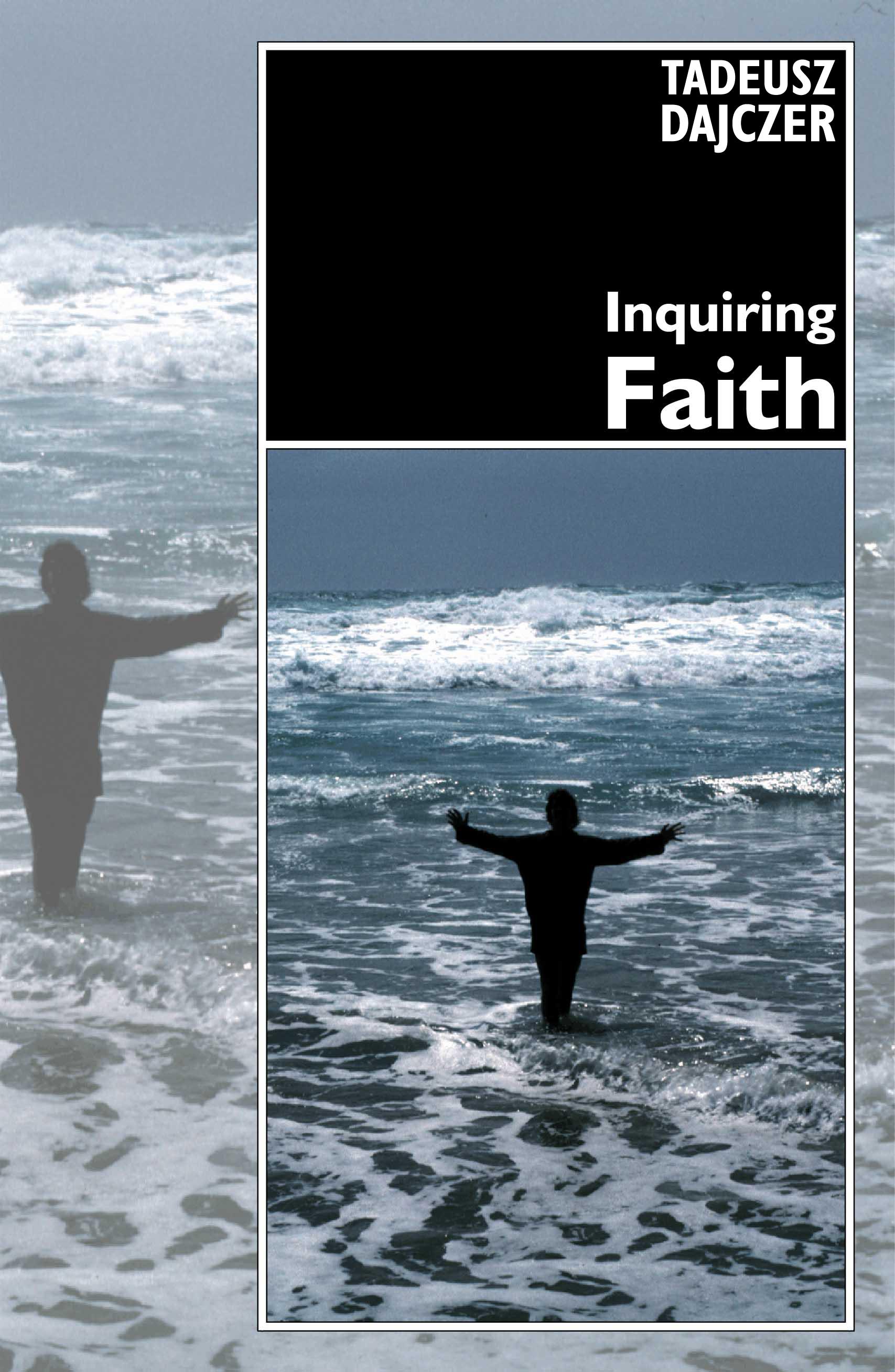 Inquiring Faith | Tadeusz Dajczer