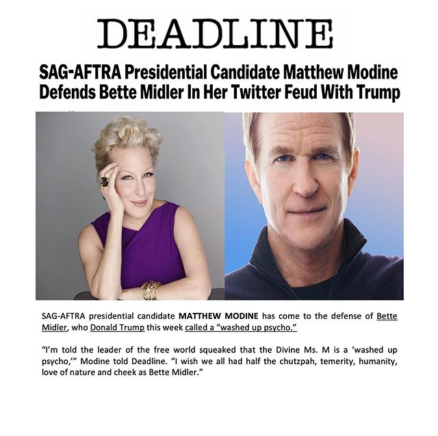 "#SAGAFTRA presidential candidate #MatthewModine has come to the defense of #BetteMidler, who #DonaldTrump this week called a ""washed up psycho."" ""I'm told the leader of the free world squeaked that the Divine Ms. M is a 'washed up psycho,'"" Modine told Deadline. ""I wish we all had half the chutzpah, temerity, humanity, love of nature and cheek as Bette Midler."" The latest spat between Midler and Trump erupted when she tweeted a fake quote that's been falsely attributed to him – that Republicans are ""the dumbest group of voters in the country."" She later apologized – something Trump never does. ""I apologize; this quote turns out to be a fake from way back in '15-16,"" she tweeted. ""Don't know how I missed it, but it sounds SO much like him that I believed it was true!"" Trump, however, didn't accept her apology. ""Washed up psycho @BetteMidler was forced to apologize for a statement she attributed to me that turned out to be totally fabricated by her in order to make 'your great president' look really bad. She got caught, just like the Fake News Media gets caught. A sick scammer!"" In fact, it wasn't ""fabricated by her"" – it's been going around for years.  Yesterday, Midler #tweeted ""I want to thank everyone who came to my defense last night during my personal Battle of the Bulge with he who must not be named. Your wit and good nature really lifted my spirits; as a newly washed up psycho, I am very grateful for your thoughts and prayers."" Real Time host Bill Maher tweeted this today: Let us not forget what today is: a time to remember how the armies of the free world came together to fight a common enemy. Bette Midler.  She can now add Modine to her list of defenders. Modine, a member of the guild's national board of directors, is running to unseat SAG-AFTRA president #GabrielleCarteris.  Midler isn't the first SAG-AFTRA member to come under attack by Trump after they criticized him. He's called Cher ""an average talent who is out of touch with reality"" and Meryl Streep ""one of the most over-rated actresses in Hollywood,"" just to name a few.  This is the first time, however, that a guild leader has stuck up for them."