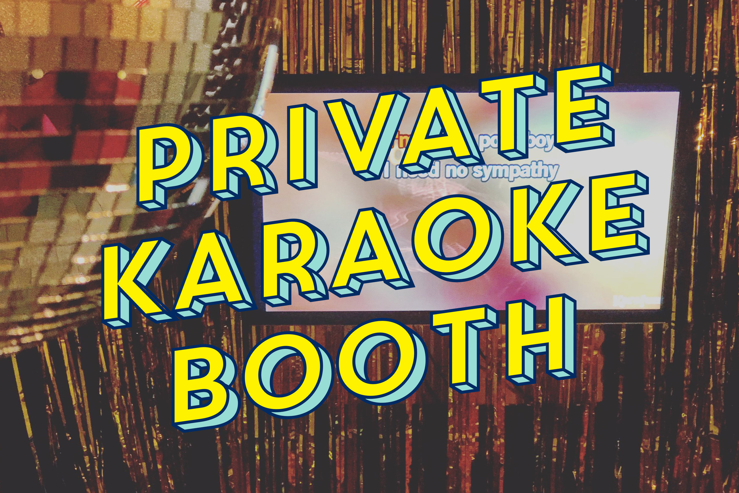 Karaoke Booth   Private Karaoke booth for up to 10 people.  £25 One Hour £36 Two Hours    BOOK NOW