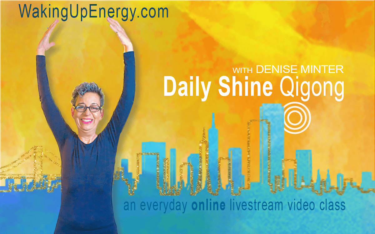DAILY SHINE QIGONG | Denise Minter Class Membership Includes Weekday Live Online Classes7 day access to On Demand Library Recorded Video Classes2 X /month Live Video Conference Q&A $47/month recurring monthly plan -