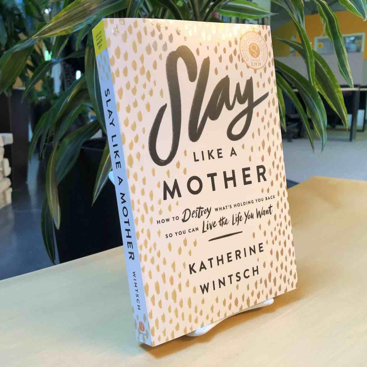 Slay Like a Mother -