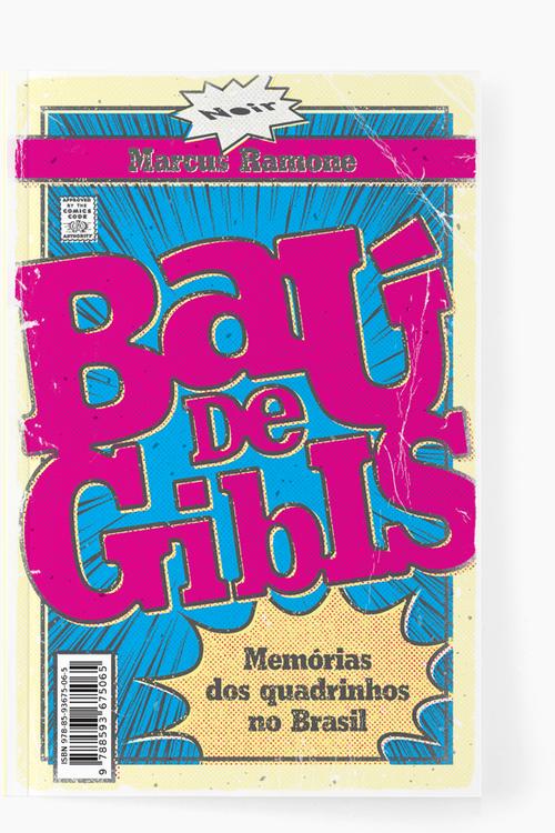Baú de Gibis  Memórias dos quadrinhos no Brasil Marcus Ramone