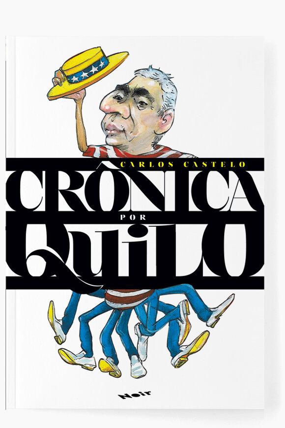Crônica por Quilo    Carlos Castelo