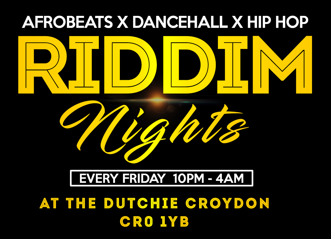 Riddim Nights Is The Best Way To Kick Start Your Weekend  Riddim Nights the event where you can Eat, Chill and Catch a Vibes  Friday 10pm– 4am  Music  Afrobeats,Bashment, Hip Hop, RnB, + More
