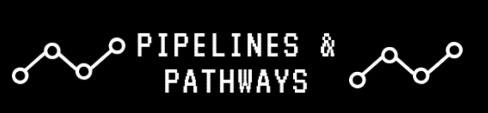 Pipelines & Pathways banner.png