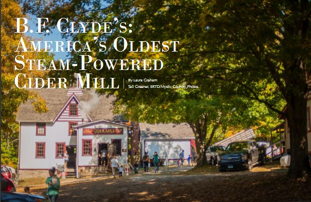 Connecticut Food & Farm, Fall 2015, Issue 2 - B.F. Clyde's: America's Oldest Steam-Powered Cider Mill