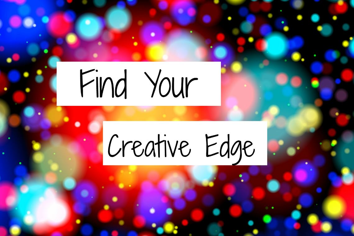 find your creative edge.JPG