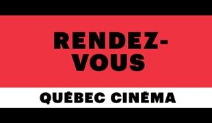 2019 Les Rendez-Vous Du Cinéma Québécois - March 1st, 2019, 6:25PM Cinéma Cineplex Odeon Quartier Latin › salle 12