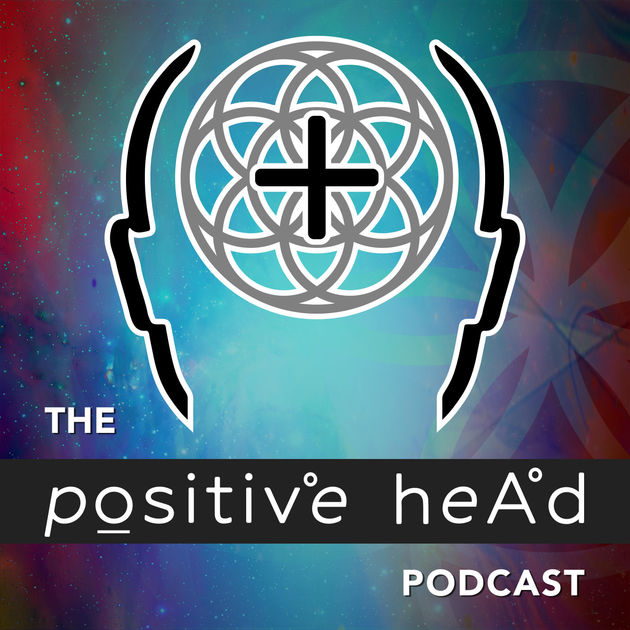 The Positive Head Podcast