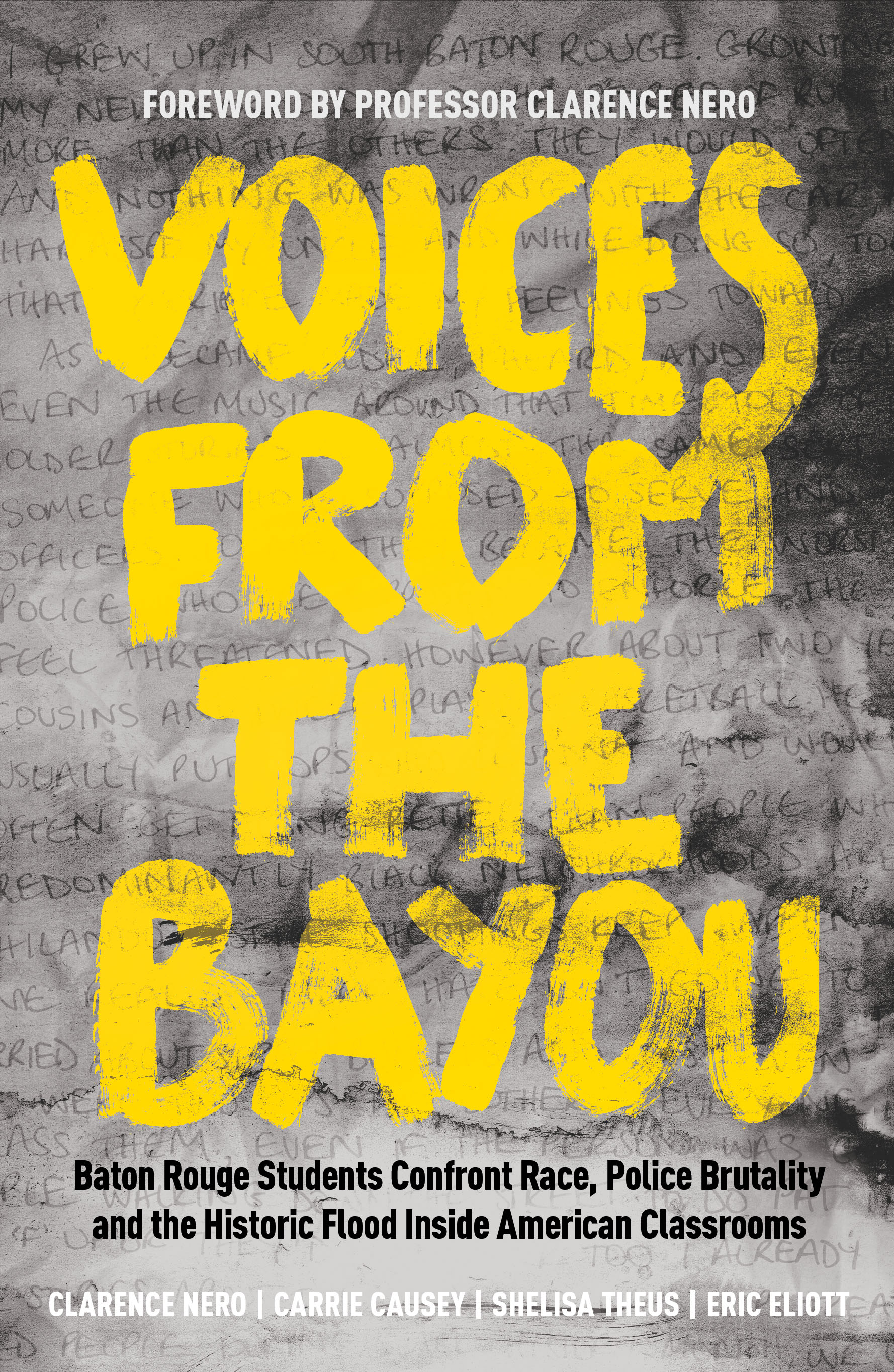 "About - A student motivated anthology called ""Voices from the Bayou"" has been produced and edited by Professor Clarence Nero and published through the Baton Rouge Community College Foundation for the purpose of allowing students a voice regarding their views relating to the shootings and historic flood in Baton Rouge over the past year.Proceeds from the publication will benefit English Department students and faculty."