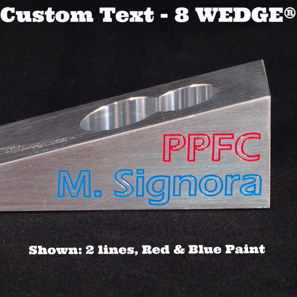 Custom Text - 8 WEDGE