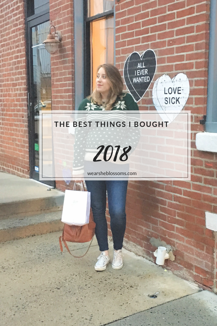 The Best Things I Bought in 2018 - wear she blossoms