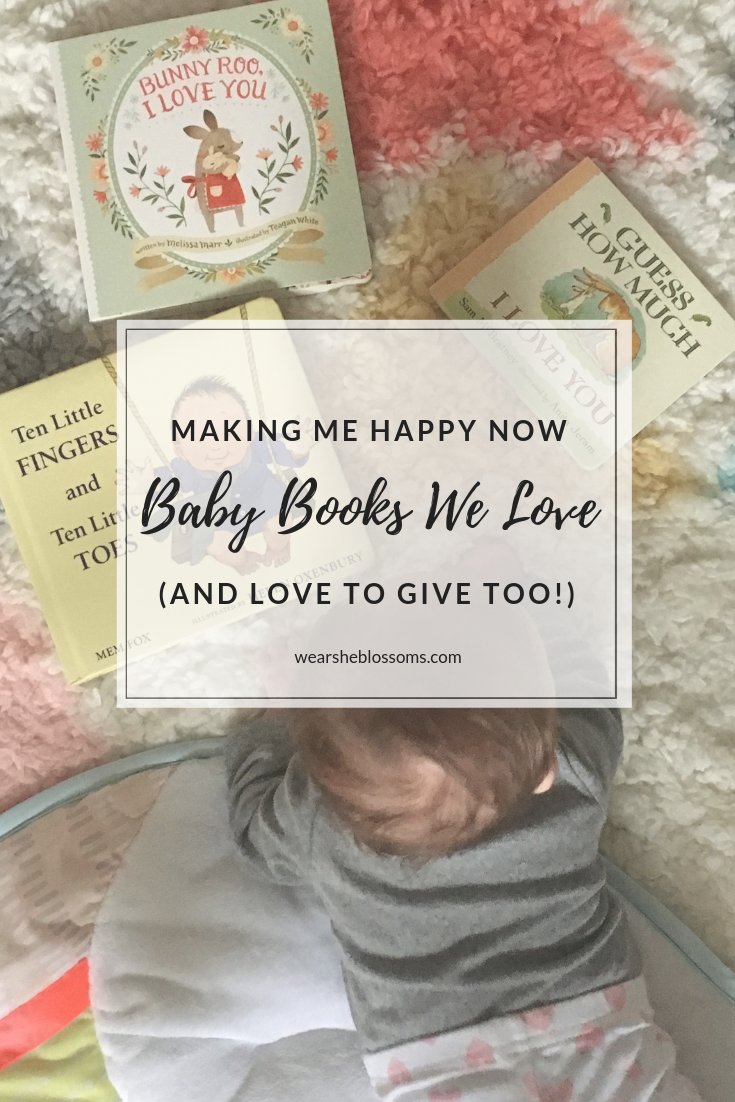 Making Me Happy Now: Baby Books We Love - wear she blossoms