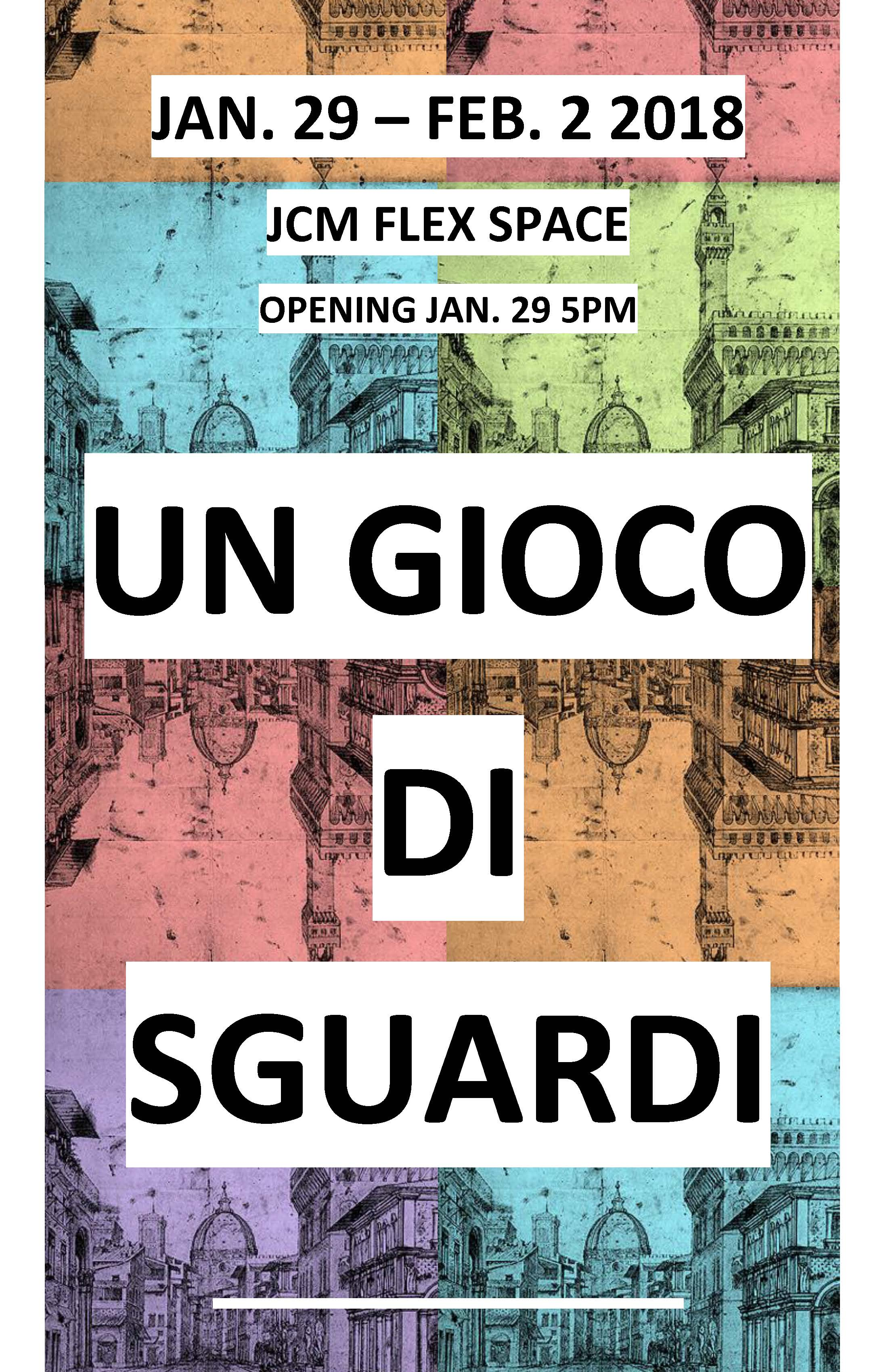 Un Gioco Di Sguardi (Florence Study Abroad), FLEX space exhibition, On view January 29–February 2, 2018