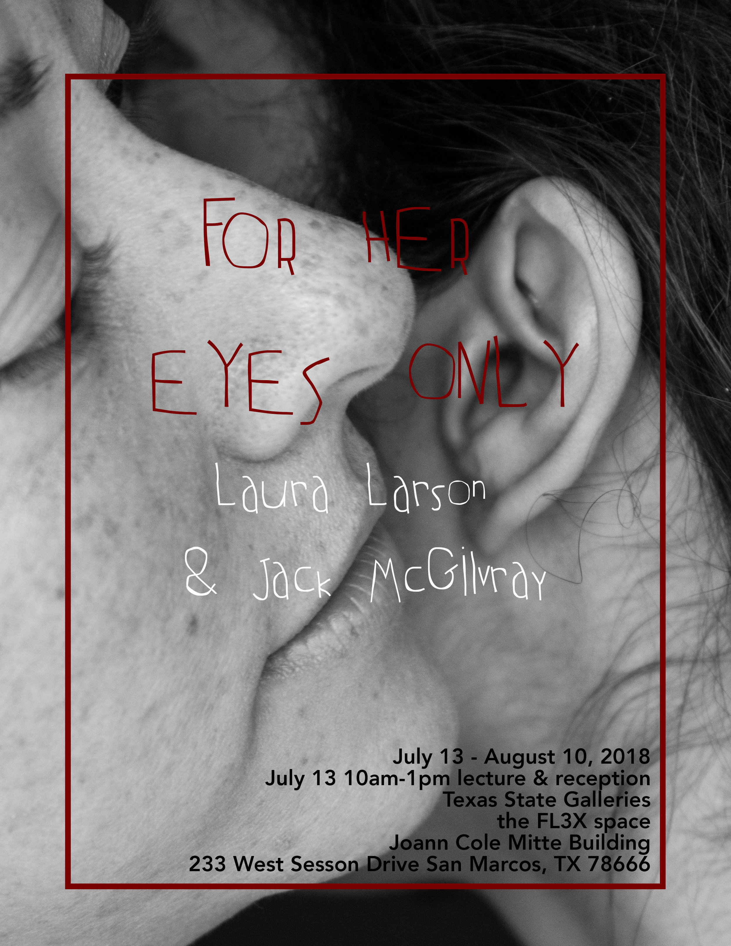For Her Eyes Only (Laura Larson and Jack McGilvray), FLEX space exhibition, On view July 13–August 10, 2018