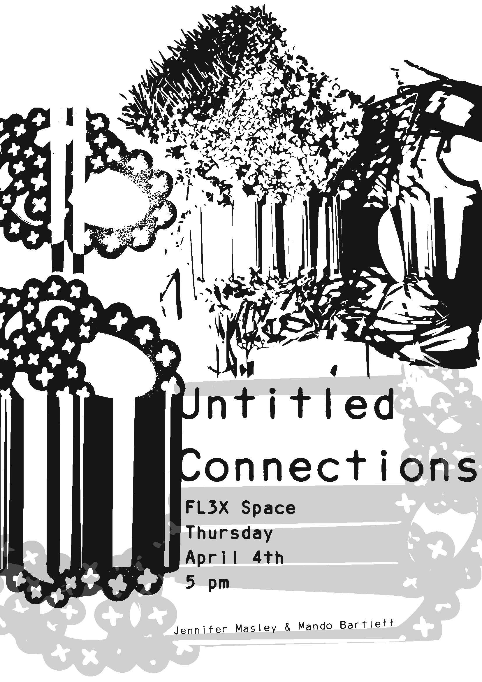 Untitled Connections (Jennifer Masley and Mando Bartlett), FLEX space exhibition, On view April 1–April 14, 2019