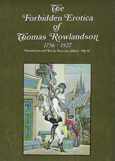The Forbidden Erotica of Thomas Rowlandson 1756-1827 - Kurt von Meier