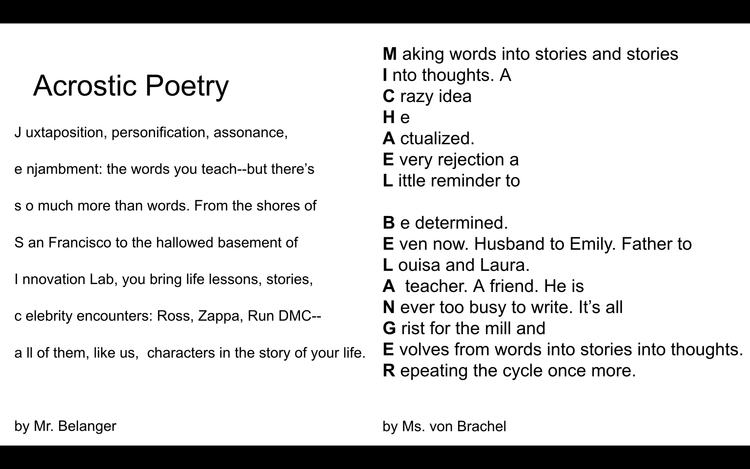 The acrostic poems Jess and I wrote for each other.