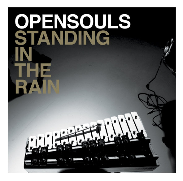 opensouls - standing in the rain - production / engineering / songwriting / performance