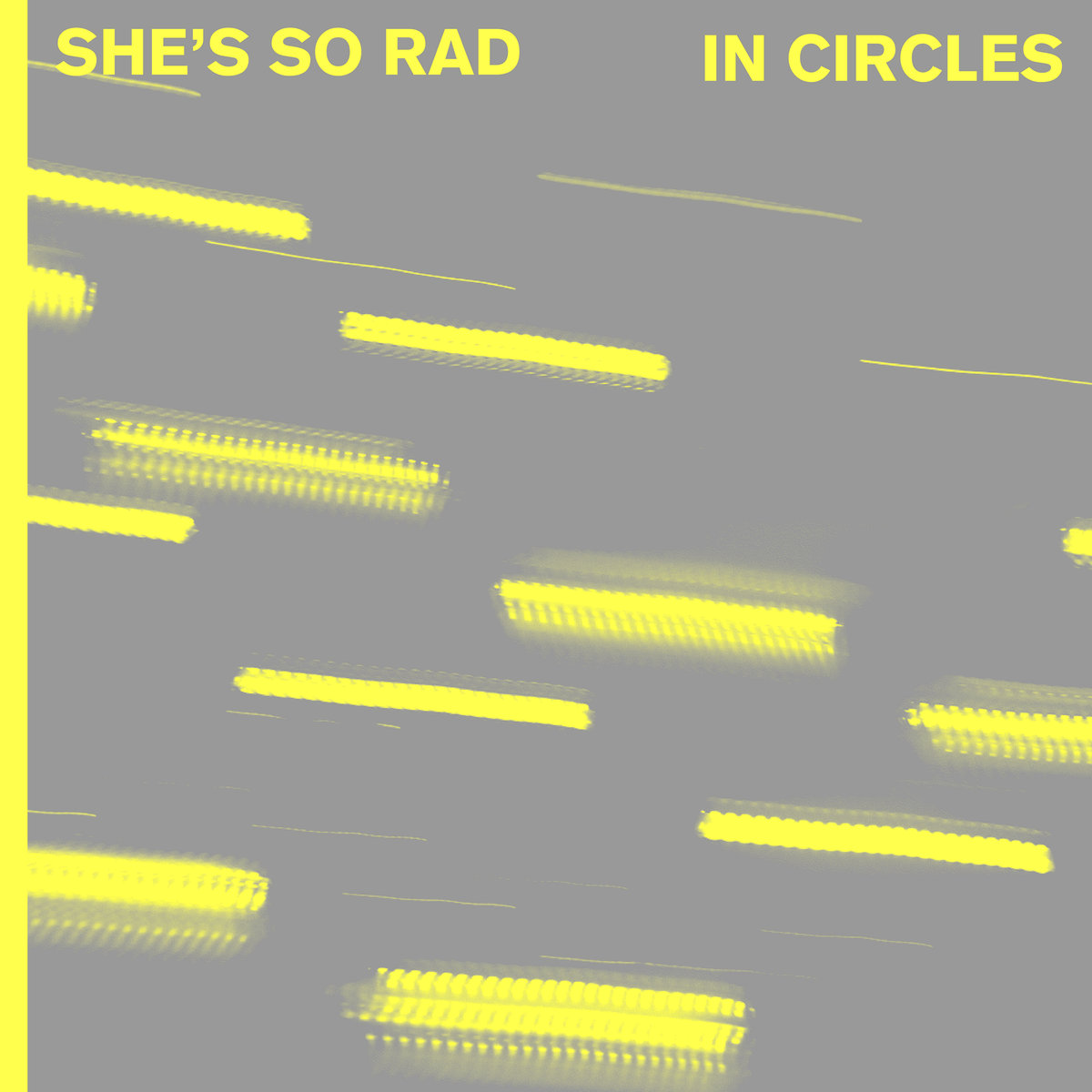 she's so rad - In circles - production / engineering / mix / performance / songwriting