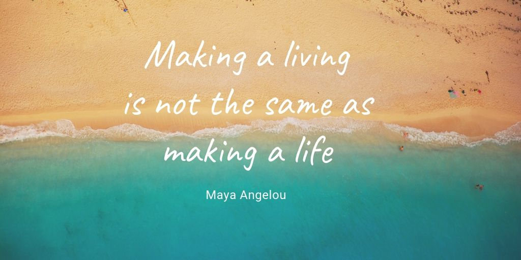 Making a living is not the same as making a life-2.jpg