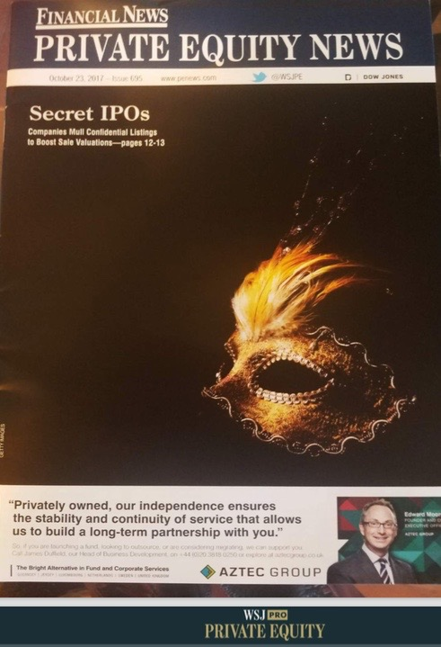 Companies Mull Secret IPOs to Boost Sale Valuations  - DOW JONES - PRIVATE EQUITY NEWS & THE WALL STREET JOURNAL PRO PRIVATE EQUITY [COVER/FRONT-PAGE STORY], OCT. 23, 2017Companies have found a way to barter for higher prices from investors by using secret stock market filings to...READ MORE.This copy is for your personal, non-commercial use only. To order copies for distribution to your colleagues, clients or customers, visit http://www.djreprints.com.