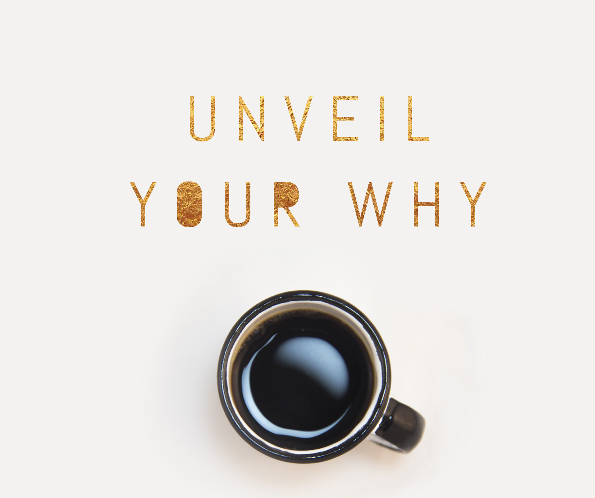 Unveil Your WHY