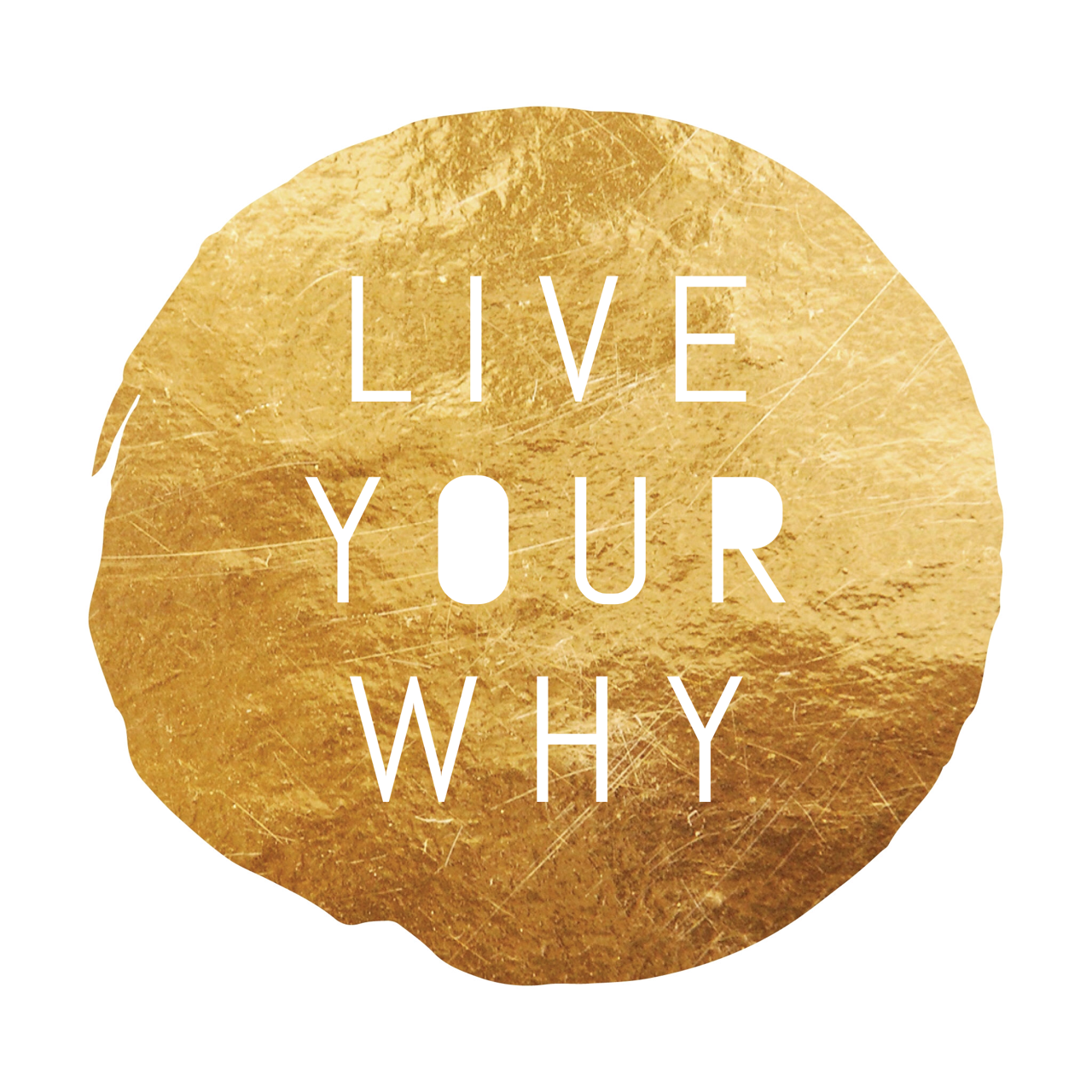 Live Your WHY